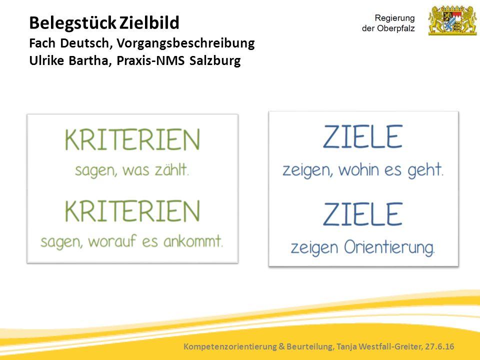 Kompetenzorientierung & Beurteilung, Tanja Westfall-Greiter, 27.6.16 Belegstück Zielbild Fach Deutsch, Vorgangsbeschreibung Ulrike Bartha, Praxis-NMS
