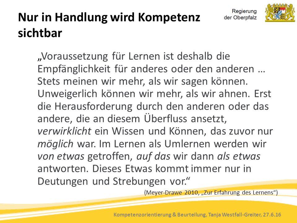 """Kompetenzorientierung & Beurteilung, Tanja Westfall-Greiter, 27.6.16 Nur in Handlung wird Kompetenz sichtbar """"Voraussetzung für Lernen ist deshalb die"""