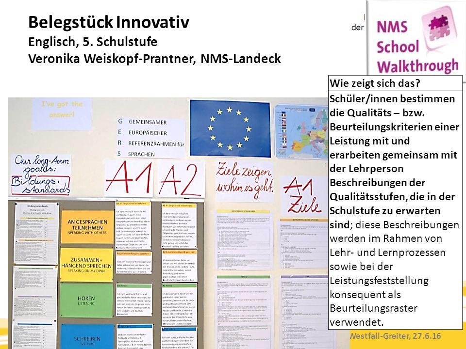 Kompetenzorientierung & Beurteilung, Tanja Westfall-Greiter, 27.6.16 Belegstück Innovativ Englisch, 5. Schulstufe Veronika Weiskopf-Prantner, NMS-Land
