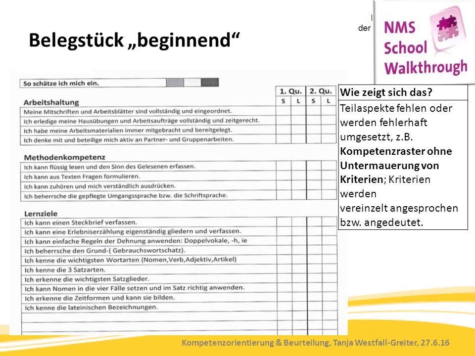 """Kompetenzorientierung & Beurteilung, Tanja Westfall-Greiter, 27.6.16 Belegstück """"beginnend"""" Wie zeigt sich das? Teilaspekte fehlen oder werden fehlerh"""