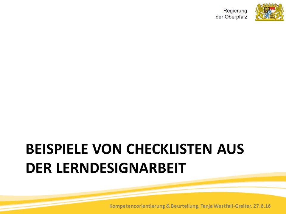 Kompetenzorientierung & Beurteilung, Tanja Westfall-Greiter, 27.6.16 BEISPIELE VON CHECKLISTEN AUS DER LERNDESIGNARBEIT
