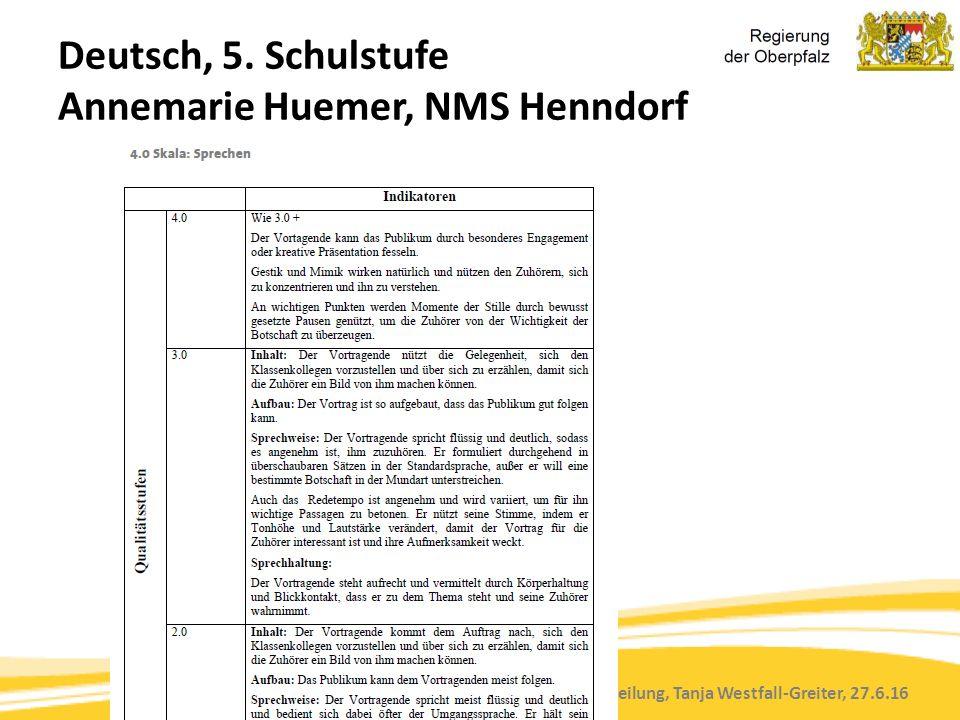Kompetenzorientierung & Beurteilung, Tanja Westfall-Greiter, 27.6.16 Deutsch, 5. Schulstufe Annemarie Huemer, NMS Henndorf