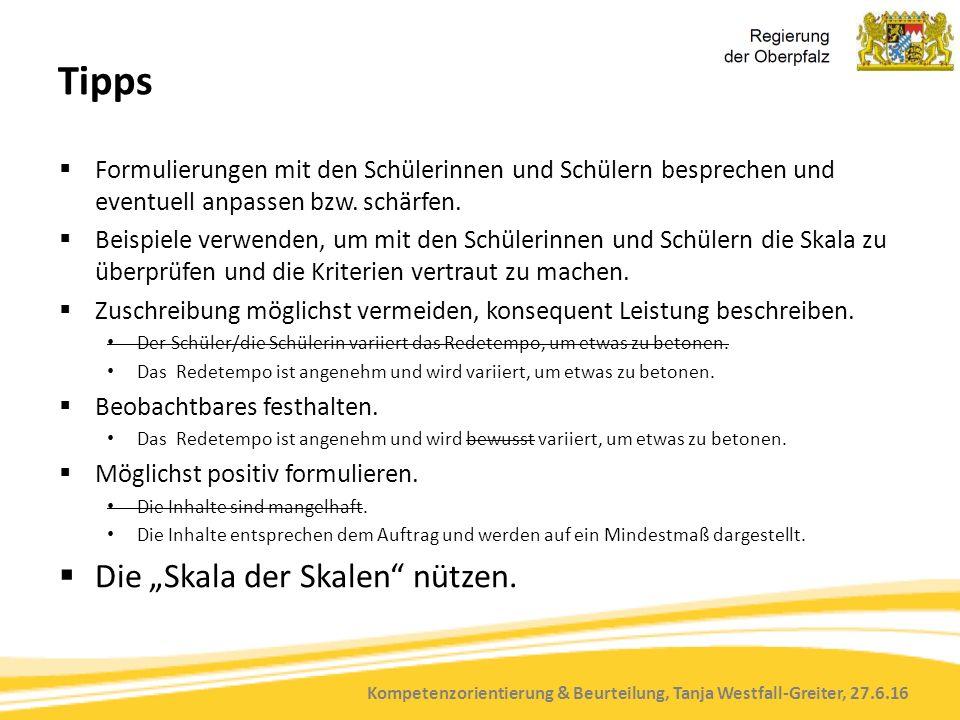 Kompetenzorientierung & Beurteilung, Tanja Westfall-Greiter, 27.6.16 Tipps  Formulierungen mit den Schülerinnen und Schülern besprechen und eventuell anpassen bzw.