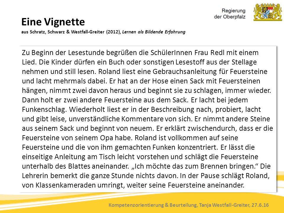 Kompetenzorientierung & Beurteilung, Tanja Westfall-Greiter, 27.6.16 Eine Vignette aus Schratz, Schwarz & Westfall-Greiter (2012), Lernen als Bildende