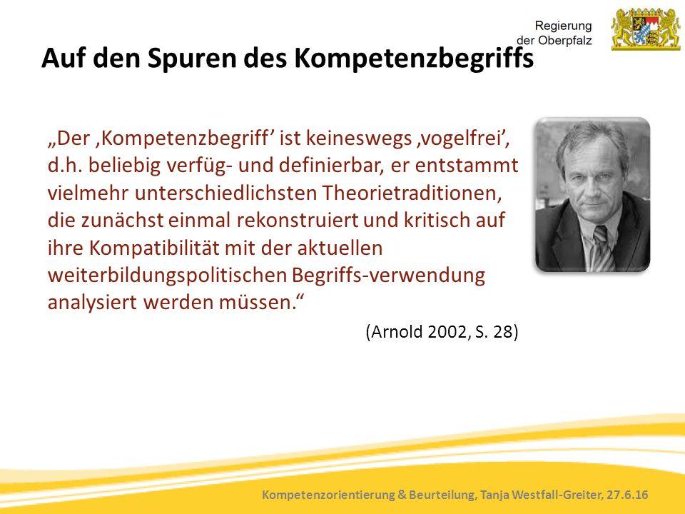 """Kompetenzorientierung & Beurteilung, Tanja Westfall-Greiter, 27.6.16 Auf den Spuren des Kompetenzbegriffs """"Der 'Kompetenzbegriff' ist keineswegs 'vogelfrei', d.h."""