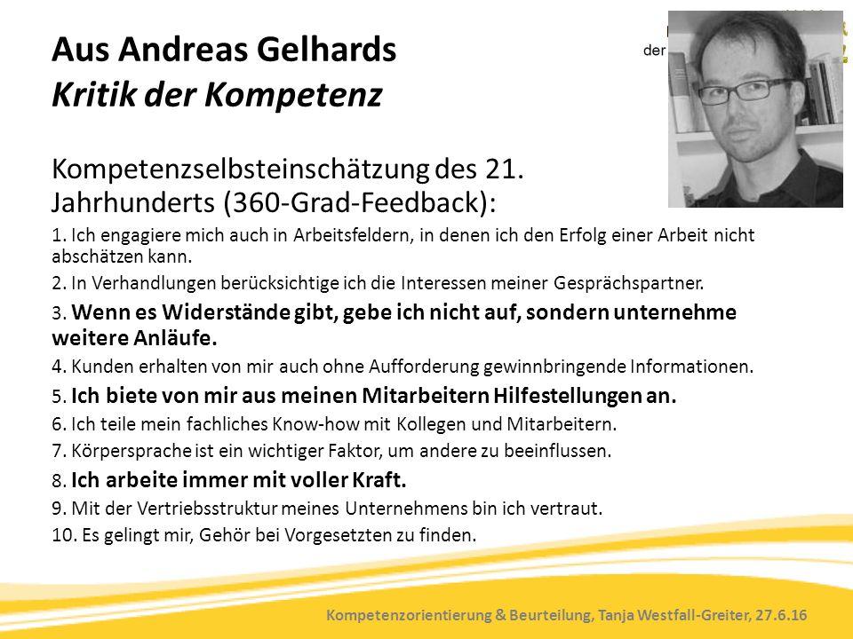 Kompetenzorientierung & Beurteilung, Tanja Westfall-Greiter, 27.6.16 Aus Andreas Gelhards Kritik der Kompetenz Kompetenzselbsteinschätzung des 21. Jah