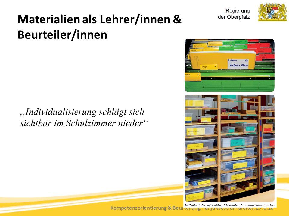 """Kompetenzorientierung & Beurteilung, Tanja Westfall-Greiter, 27.6.16 """"Individualisierung schlägt sich sichtbar im Schulzimmer nieder"""" Materialien als"""