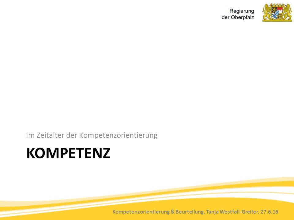 Kompetenzorientierung & Beurteilung, Tanja Westfall-Greiter, 27.6.16 Kompetenz ist wertneutral.
