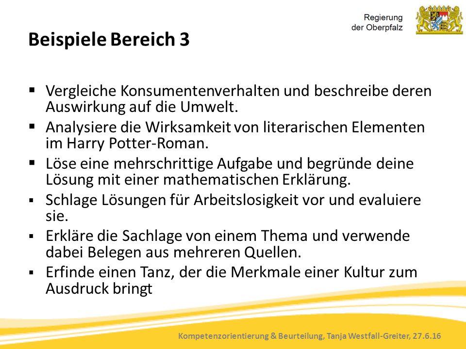 Kompetenzorientierung & Beurteilung, Tanja Westfall-Greiter, 27.6.16 Beispiele Bereich 3  Vergleiche Konsumentenverhalten und beschreibe deren Auswir