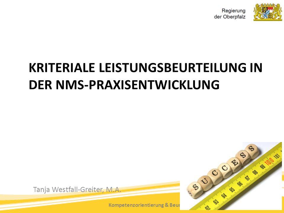 Kompetenzorientierung & Beurteilung, Tanja Westfall-Greiter, 27.6.16 KRITERIALE LEISTUNGSBEURTEILUNG IN DER NMS-PRAXISENTWICKLUNG Tanja Westfall-Greit