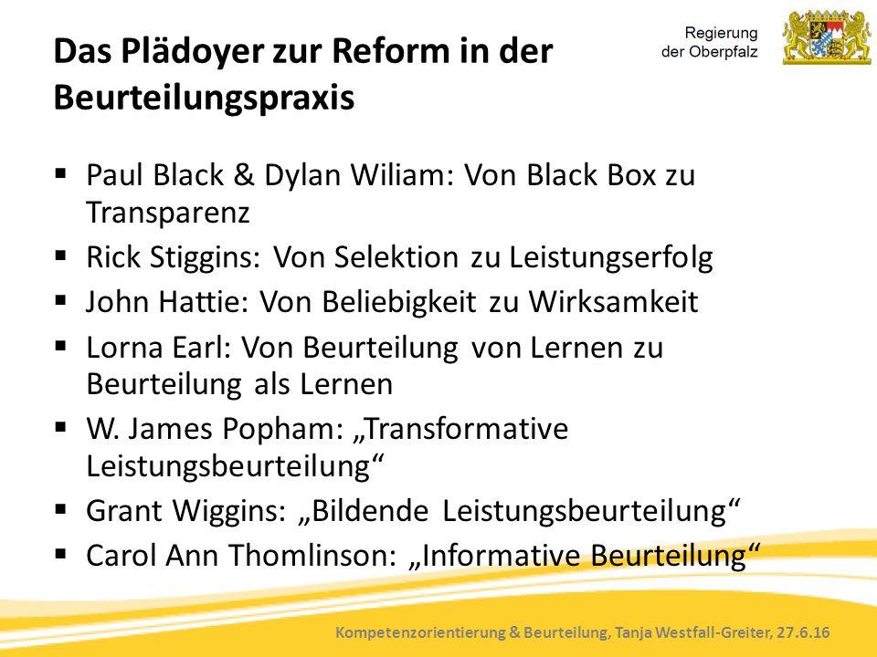 Kompetenzorientierung & Beurteilung, Tanja Westfall-Greiter, 27.6.16 Das Plädoyer zur Reform in der Beurteilungspraxis  Paul Black & Dylan Wiliam: Vo