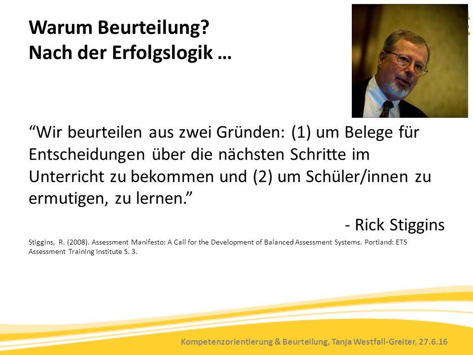 Kompetenzorientierung & Beurteilung, Tanja Westfall-Greiter, 27.6.16 Warum Beurteilung.
