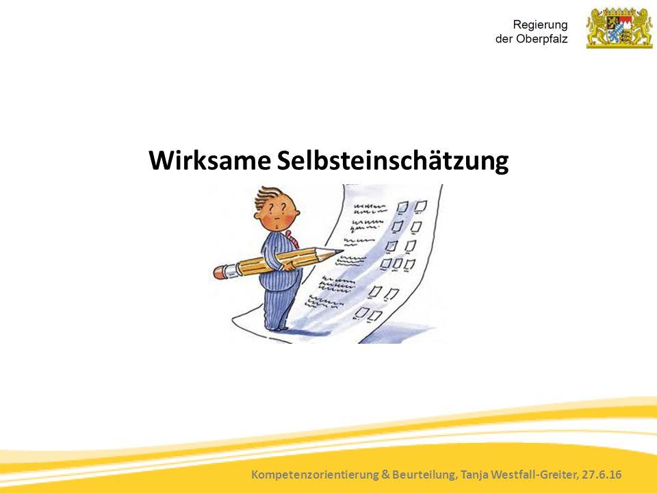 Kompetenzorientierung & Beurteilung, Tanja Westfall-Greiter, 27.6.16 Wirksame Selbsteinschätzung