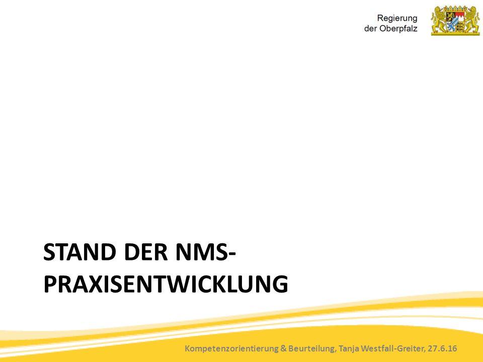 Kompetenzorientierung & Beurteilung, Tanja Westfall-Greiter, 27.6.16 STAND DER NMS- PRAXISENTWICKLUNG