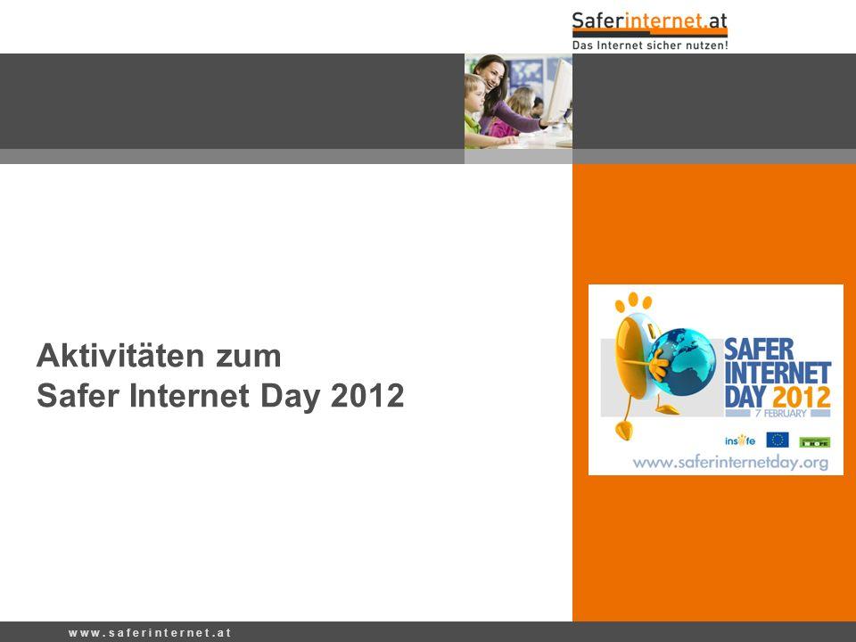 Aktivitäten zum Safer Internet Day 2012 w w w. s a f e r i n t e r n e t. a t