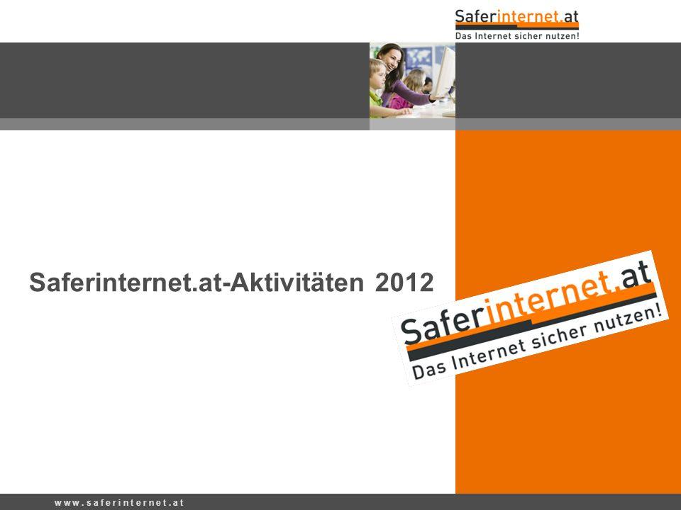 Saferinternet.at-Aktivitäten 2012 w w w. s a f e r i n t e r n e t. a t