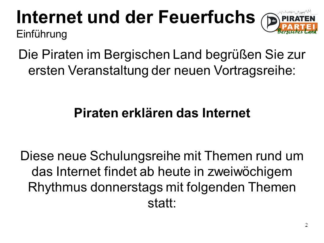 13 Internet und der Feuerfuchs Die Domäne in der Adresse Im verwendeten Beispiel bezeichnet die Domäne piratenpartei.de einen von der Piratenpartei verwendeten Server im Internet.
