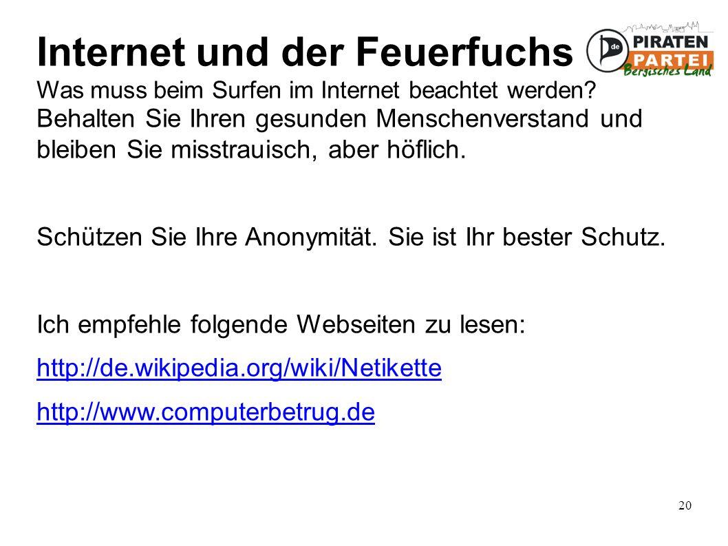 20 Internet und der Feuerfuchs Was muss beim Surfen im Internet beachtet werden.