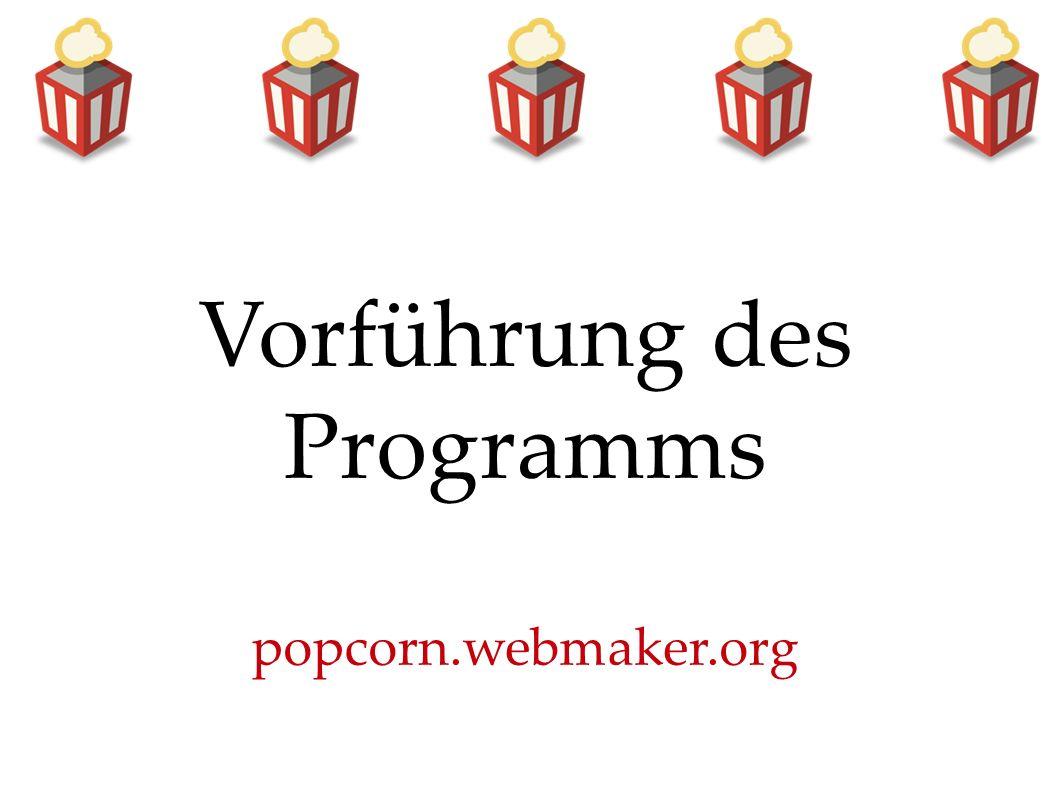 Vorführung des Programms popcorn.webmaker.org