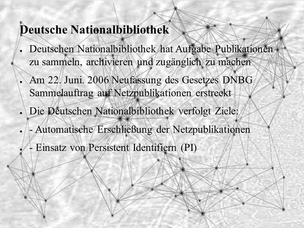 Deutsche Nationalbibliothek ● Deutschen Nationalbibliothek hat Aufgabe Publikationen zu sammeln, archivieren und zugänglich zu machen ● Am 22.