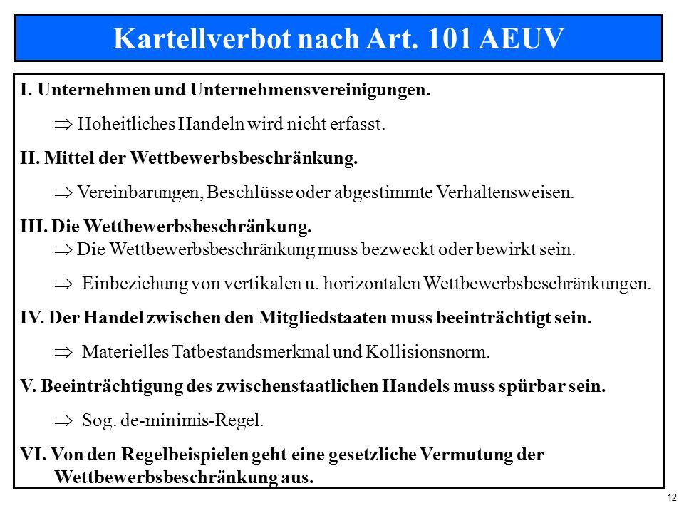 12 Kartellverbot nach Art. 101 AEUV I. Unternehmen und Unternehmensvereinigungen.