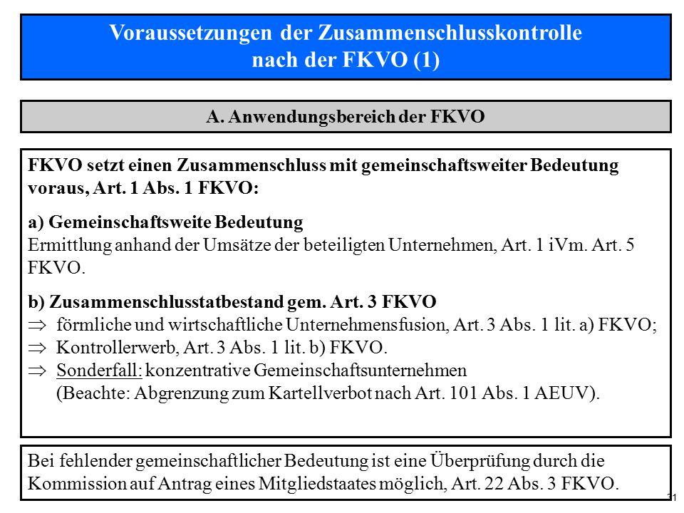 31 Voraussetzungen der Zusammenschlusskontrolle nach der FKVO (1) A.