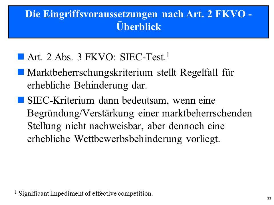 33 Art. 2 Abs. 3 FKVO: SIEC-Test.