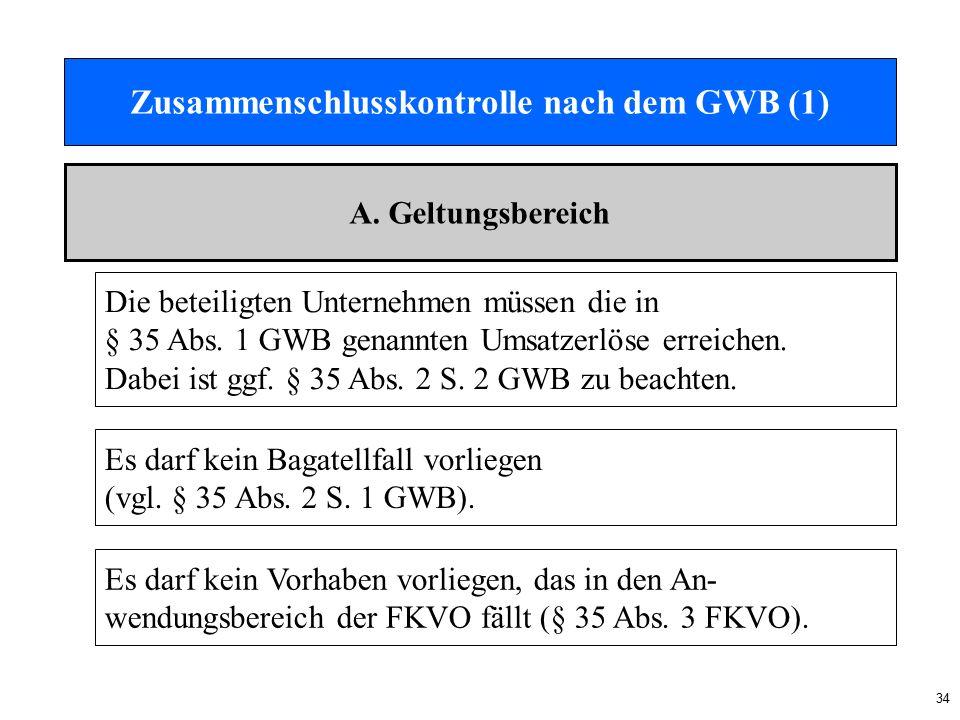 34 Zusammenschlusskontrolle nach dem GWB (1) A.