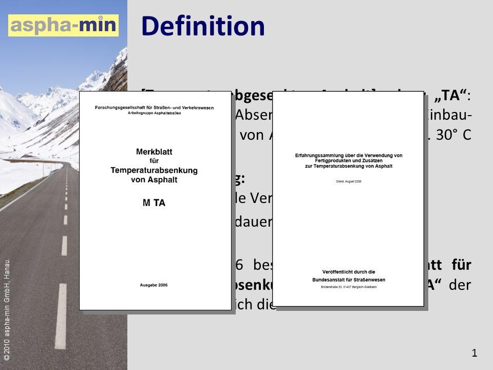 """Definition [Temperaturabgesenkter Asphalt] - kurz """"TA : Bauweise zur Absenkung der Misch- und Einbau- temperaturen von Asphaltmischgut um ca."""