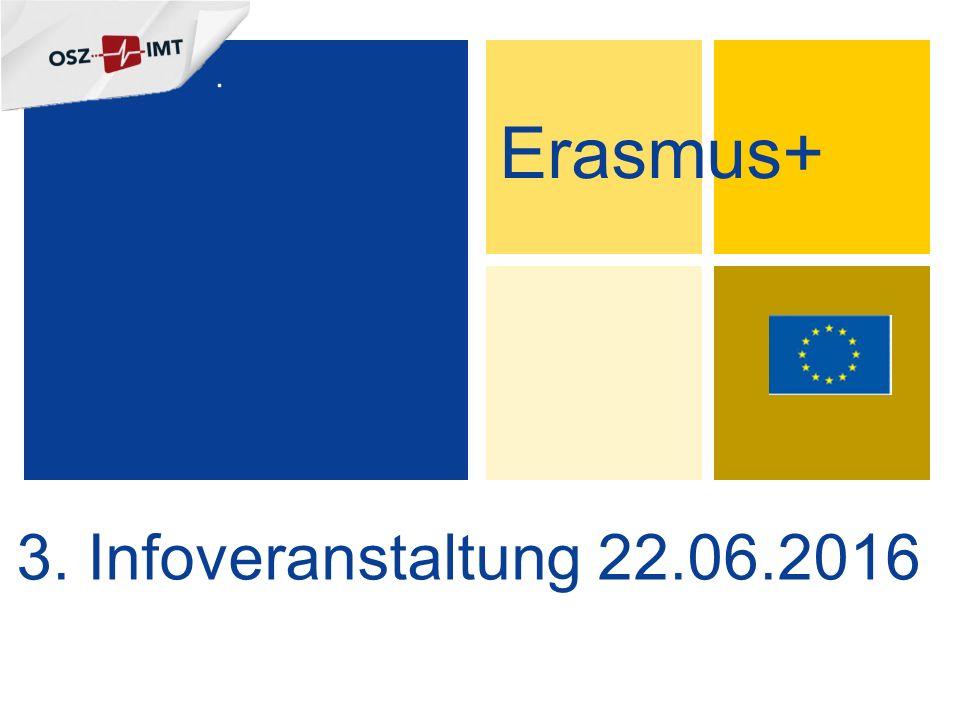 3. Infoveranstaltung 22.06.2016 Erasmus+