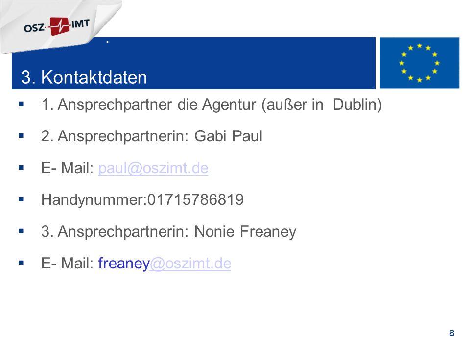 + 8 3. Kontaktdaten  1. Ansprechpartner die Agentur (außer in Dublin)  2.