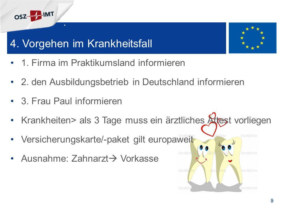 + 10 Ein interessantes und erlebnisreiches Praktikum und viel Spaß im Ausland wünscht euch, das EU-Team des OSZIMT