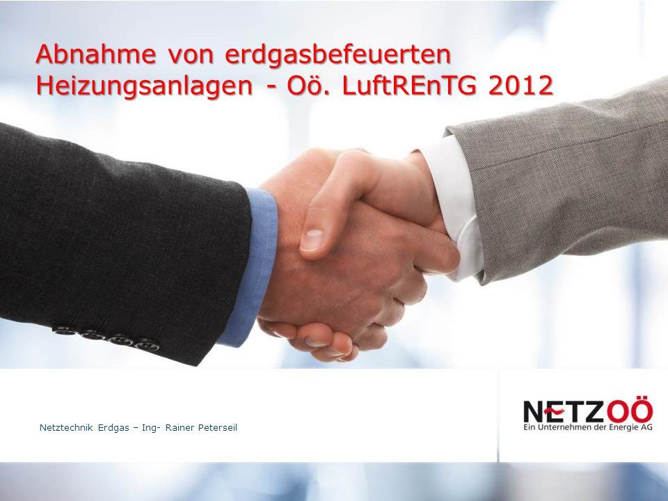 www.netzgmbh.at  Novellierung des Oö.LuftREnTG 2012 Aufgrund des allseitigen Wunsches der Oö.