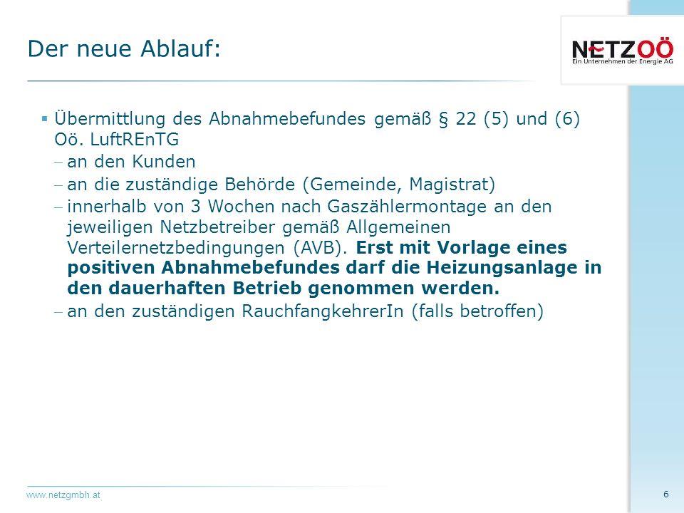 www.netzgmbh.at  Übermittlung des Abnahmebefundes gemäß § 22 (5) und (6) Oö.