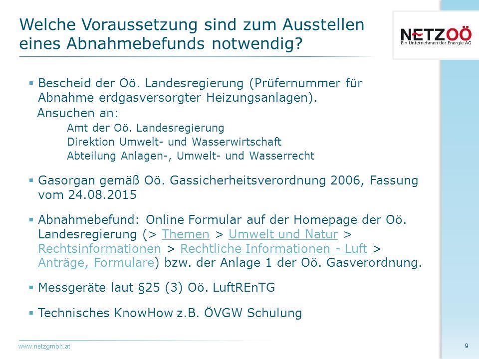 www.netzgmbh.at  Erstabnahme: Die gesamte Gas-Inneninstallation ist gemäß den ÖVGW Richtlinien auf Dichtheit zu prüfen.