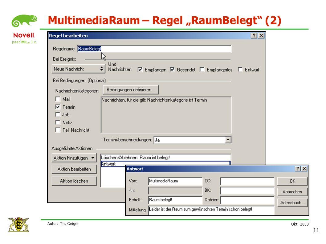 """paed M L ® 3.x Okt. 2008 Autor: Th. Geiger 11 MultimediaRaum – Regel """"RaumBelegt (2)"""