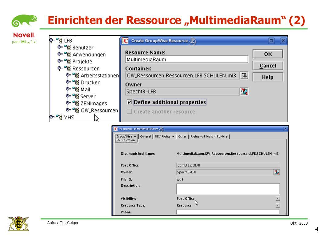 """paed M L ® 3.x Okt. 2008 Autor: Th. Geiger 4 Einrichten der Ressource """"MultimediaRaum (2)"""