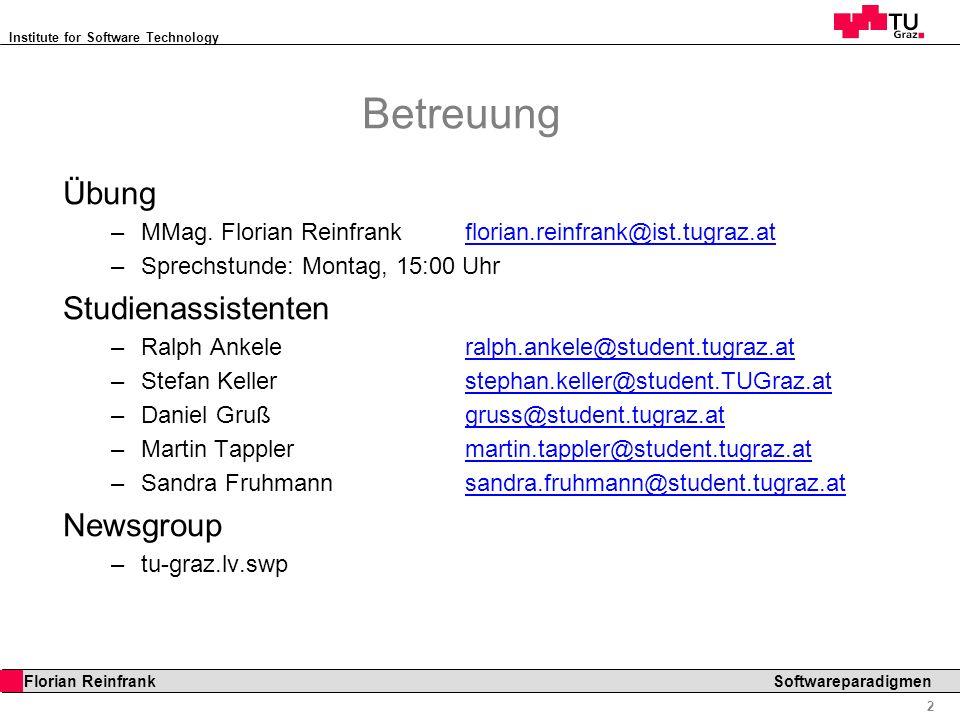 Institute for Software Technology 3 Florian Reinfrank Softwareparadigmen Termine Anwesenheit: aus Eigeninteresse empfohlen.