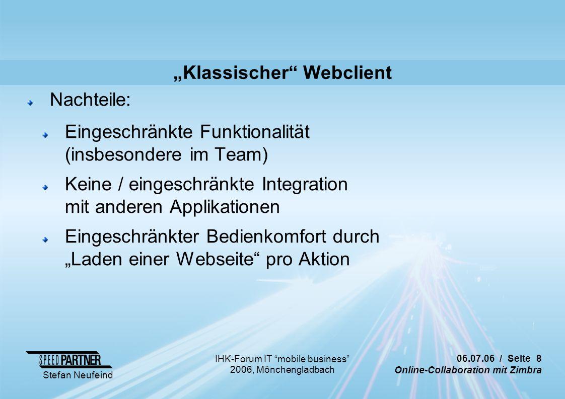 """06.07.06 / Seite 8 Online-Collaboration mit Zimbra Stefan Neufeind IHK-Forum IT """"mobile business"""" 2006, Mönchengladbach """"Klassischer"""" Webclient Nachte"""