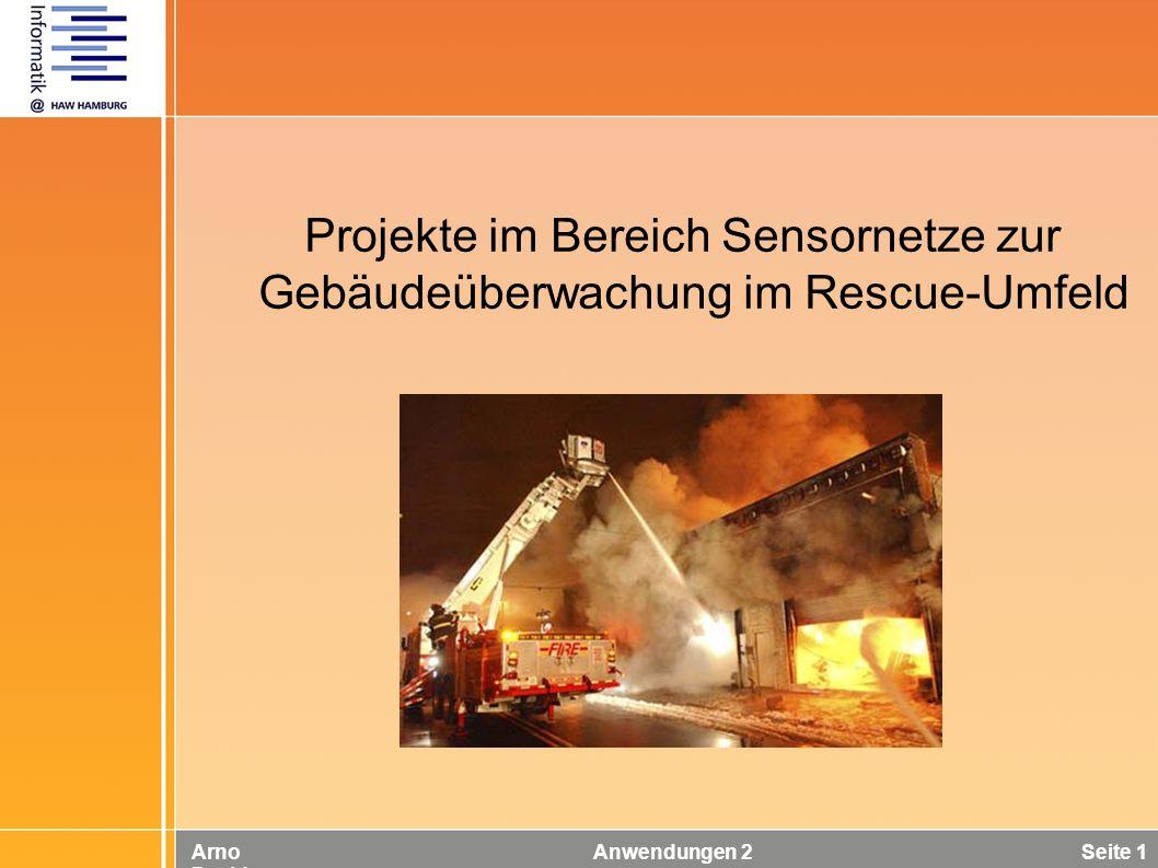 Arno Davids Anwendungen 2 Seite 1 Projekte im Bereich Sensornetze zur Gebäudeüberwachung im Rescue-Umfeld