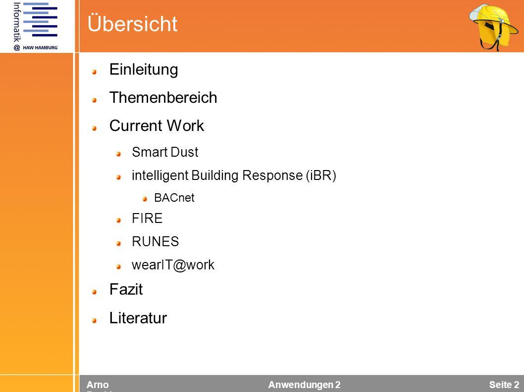 Arno Davids Anwendungen 2 Seite 2 Übersicht Einleitung Themenbereich Current Work Smart Dust intelligent Building Response (iBR) BACnet FIRE RUNES wea