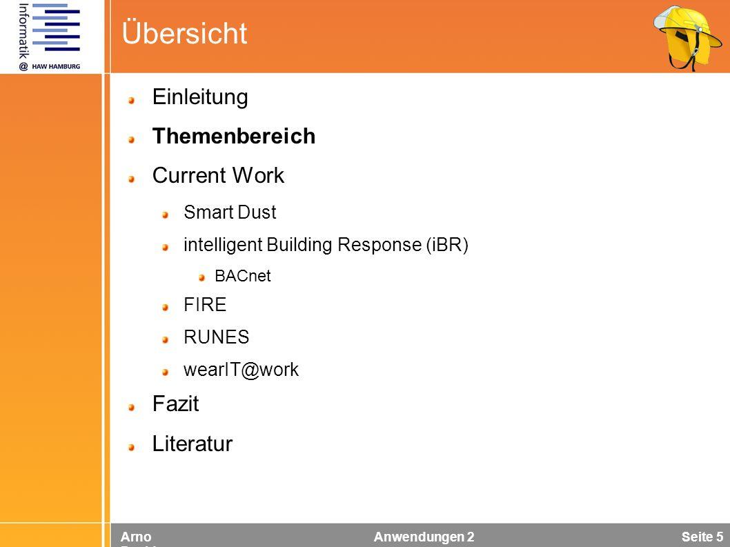 Arno Davids Anwendungen 2 Seite 5 Übersicht Einleitung Themenbereich Current Work Smart Dust intelligent Building Response (iBR) BACnet FIRE RUNES wea
