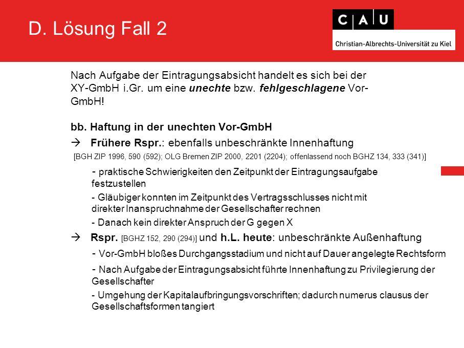 D. Lösung Fall 2 Nach Aufgabe der Eintragungsabsicht handelt es sich bei der XY-GmbH i.Gr.