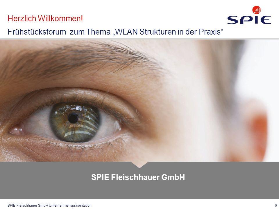 SPIE Fleischhauer GmbH Unternehmenspräsentation 0 SPIE Fleischhauer GmbH Herzlich Willkommen.
