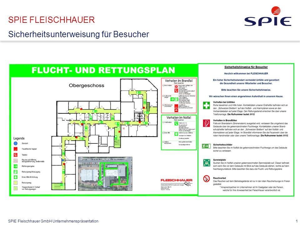 SPIE Fleischhauer GmbH Unternehmenspräsentation 1 SPIE FLEISCHHAUER Sicherheitsunterweisung für Besucher
