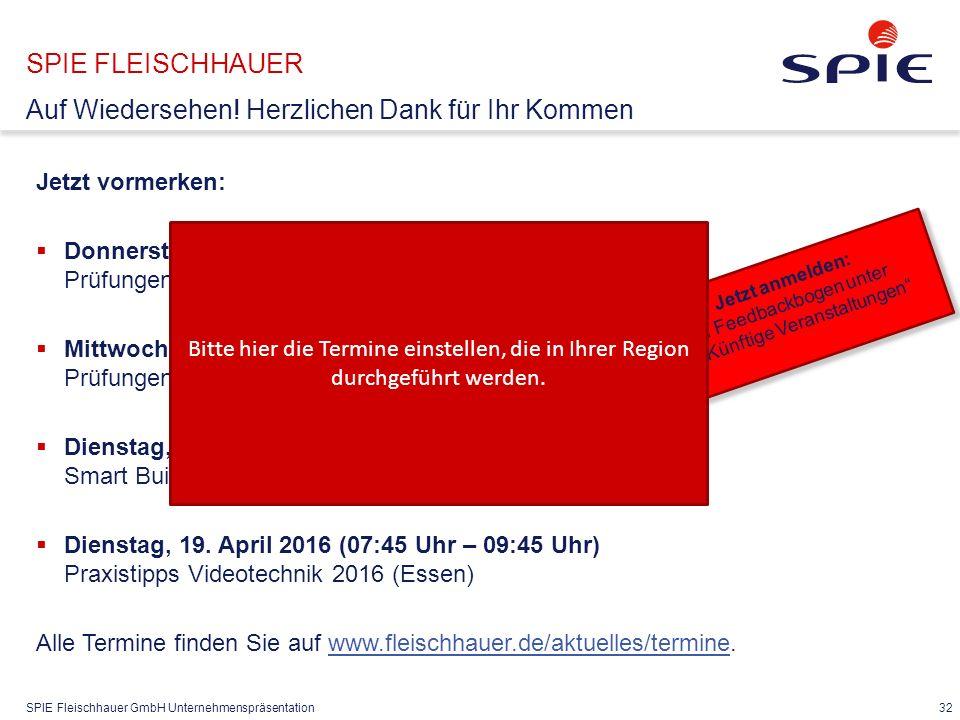 SPIE Fleischhauer GmbH Unternehmenspräsentation 32 SPIE FLEISCHHAUER Auf Wiedersehen.