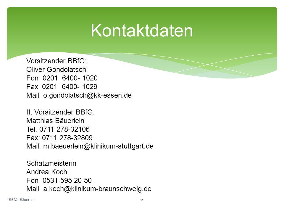 Kontaktdaten BBfG - Bäuerlein11 Vorsitzender BBfG: Oliver Gondolatsch Fon 0201 6400- 1020 Fax 0201 6400- 1029 Mail o.gondolatsch@kk-essen.de II.