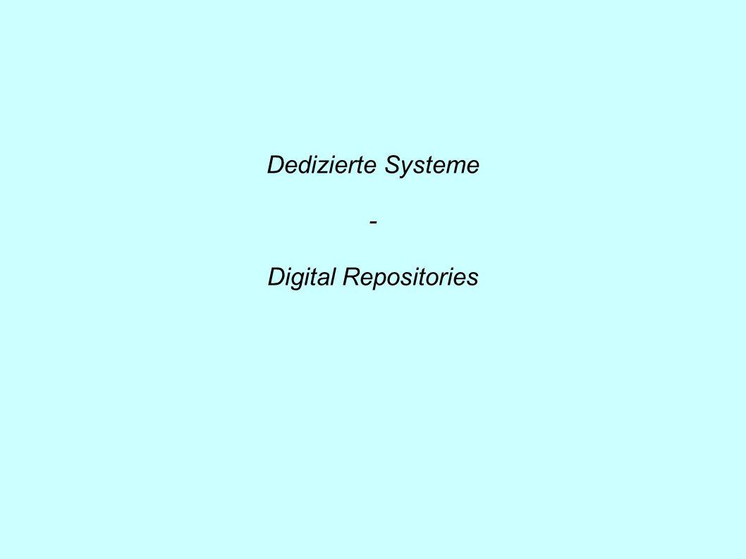 Dedizierte Systeme - Digital Repositories