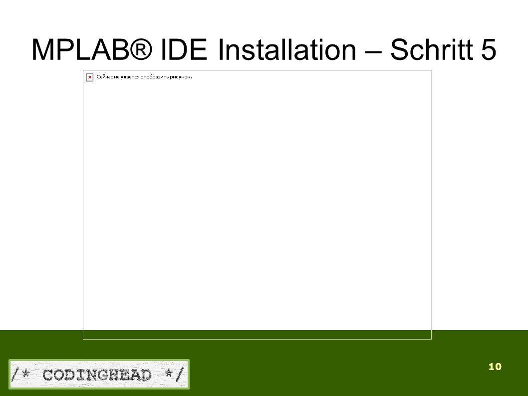 10 MPLAB® IDE Installation – Schritt 5