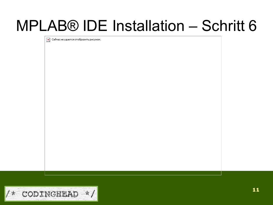 11 MPLAB® IDE Installation – Schritt 6